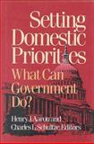Setting Domestic Priorities : What Can Government Do?, Aaron, Henry J., 0815700539