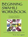 Beginning Swahili Workbook, Rose Sau Lugano, 147870053X