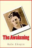 The Awakening, Kate Chopin, 1494230534