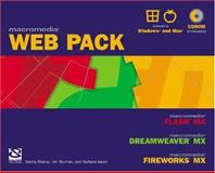 Macromedia Web Pack : Flash MX, Dreamweaver MX, and Fireworks MX, Bishop, Sherry and Shuman, Joel, 1592000533