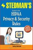 Stedman's Guide to the HIPAA Privacy and Security Rules, Stedman and Nicholls, Kathy, 1608310531