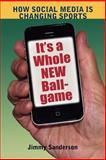 It's a Whole New Ballgame, Jimmy Sanderson, 1612890539