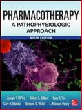 Pharmacotherapy a Pathophysiologic Approach, DiPiro, Joseph T. and Talbert, Robert L., 0071800530