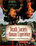 Death, Society and Human Experience, Kastenbaum, Robert J., 0205610536
