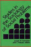 Studies in the Sociology of Social Problems, Joseph W. Schneider, John I. Kitsuse, 0893910538