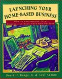 Launching Your Home-Based Business, David H. Bangs and Andi Axman, 157410053X
