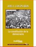 La Constitución de la Democracia, Colon Rios, Joel I., 9587720539