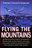 Flying the Mountains : A Training Manual for Flying Single-Engine Aircraft, Anderson, Fletcher Fairchild, 0071410538