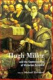 Hugh Miller and the Controversies of Victorian Science, , 0198540531