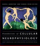 Foundations of Cellular Neurophysiology, Wu, Samuel Miao-sin and Johnston, Daniel, 0262100533