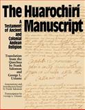 The Huarochiri Manuscript : A Testament of Ancient and Colonial Andean Religion, , 0292730535