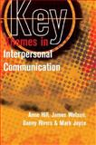 Key Themes in Interpersonal Communication, Hill, Anne and Rivers, Danny, 0335220533