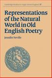 Representations of the Natural World in Old English Poetry, Neville, Jennifer, 0521030536