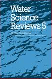 Water Science Reviews 5: Volume 5 : The Molecules of Life, , 0521100534