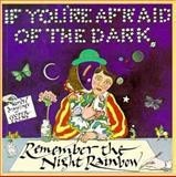 If You're Afraid of the Dark, Remember the Night Rainbow, Cooper Edens, 067176053X