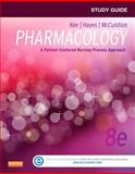 Study Guide for Pharmacology : A Patient-Centered Nursing Process Approach, Kee, Joyce LeFever and Hayes, Evelyn R., 1455770531