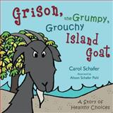 Grison, the Grumpy, Grouchy Island Goat, Carol Schafer, 1486600530