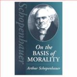 On the Basis of Morality, Schopenhauer, Arthur, 1571810536