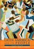 Latin America and Its People, Wasserman, Mark and Martin, Cheryl E., 0205520537