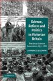 Science, Reform, and Politics in Victorian Britain : The Social Science Association, 1857-1886, Goldman, Lawrence A., 052133053X