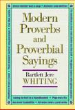Modern Proverbs and Proverbial Sayings, Bartlett J. Whiting, 0674580532