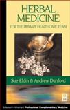 Herbal Medicine for the Primary Health Care Team, Eldin, Sue and Dunford, Andrew, 0750640537