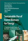 Sustainable Use of Forest Biomass for Energy : A Synthesis with Focus on the Baltic and Nordic Region, , 1402050534