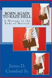 Born Again to Raze Hell, James Crawford, 1494200538