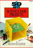 50 Nifty Science Fair Projects, Carol Amato and Eric Ladizinsky, 1565650530