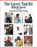 Career Toolkit : Skills for Success, Carter, Carol J. and Izumo, Gary, 0132180537