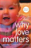 Why Love Matters, Sue Gerhardt, 0415870534