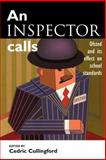 An Inspector Calls : Ofsted and Its Effect on School Standards, Cullingford, Cedric, 0749430532