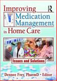Improving Medication Management in Home Care : Issues and Solutions, , 0789030535