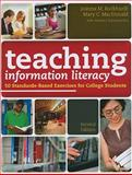 Teaching Information Literacy : 50 Standards-Based Exercises for College Students, Burkhardt, Joanna M. and MacDonald, Mary C., 083891053X