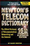Newton's Telecom Dictionary : The Official Dictionary of Telecommunications and the Internet, Newton, Harry, 1578200539