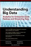 Understanding Big Data : Analytics for Enterprise Class Hadoop and Streaming Data, Zikopoulos,  Paul, IBM and Eaton, Chris, 0071790535
