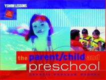 The Parent/Child and Preschool Aquatic Program Manual, YMCA of the USA Staff, 0736000534