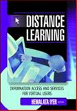 Distance Learning : Information Access and Services for Virtual Users, Iyer, Hemalata, 078902053X