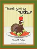 Thanksgiving Turkey, Tikera M. Phillips, 1466940530
