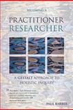 Becoming a Practitioner Researcher, Barber, Paul, 1904750532