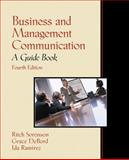 Business and Management Communication : A Guide Book, Sorenson, Ritch and Kennedy, Grace, 0130870536