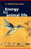 Energy for Animal Life, Alexander, R. McNeill, 019850053X