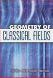 Geometry of Classical Fields, Ernst Binz and Jedrzej Sniatycki, 0486450538