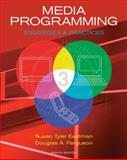 Media Programming : Strategies and Practices, Eastman, Susan Tyler and Ferguson, Douglas A., 0495500534