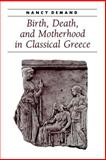 Birth, Death, and Motherhood in Classical Greece, Demand, Nancy, 080188053X