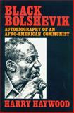 Black Bolshevik : Autobiography of an Afro-American Communist, Haywood, Harry, 0930720539