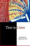 Time to Listen, Robert Rynearson, 0982440537