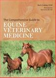 The Comprehensive Guide to Equine Veterinary Medicine, Barb Crabbe, 1402710534