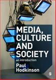 Media, Culture and Society : An Introduction, Hodkinson, Paul and Sandvoss, Cornel, 1412920531