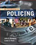 An Introduction to Policing, Dempsey, John S. and Forst, Linda S., 1435480538